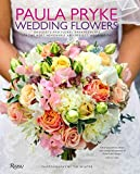 [(Paula Pryke: Wedding Flowers : Bouquets and Floral Arrangements for the Most Memorable and Perfect...